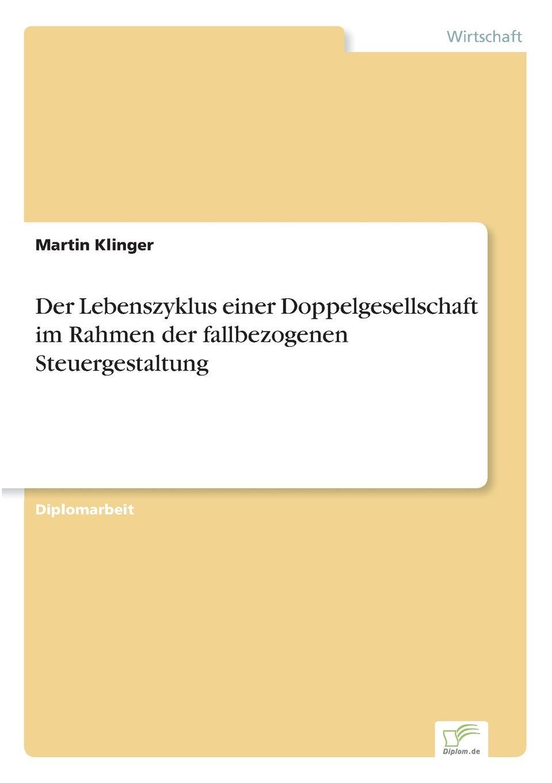 Der Lebenszyklus einer Doppelgesellschaft im Rahmen der fallbezogenen Steuergestaltung Inhaltsangabe:Gang der Untersuchung:Die vorliegende Diplomarbeit...
