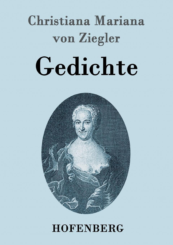 Christiana Mariana von Ziegler Gedichte цены