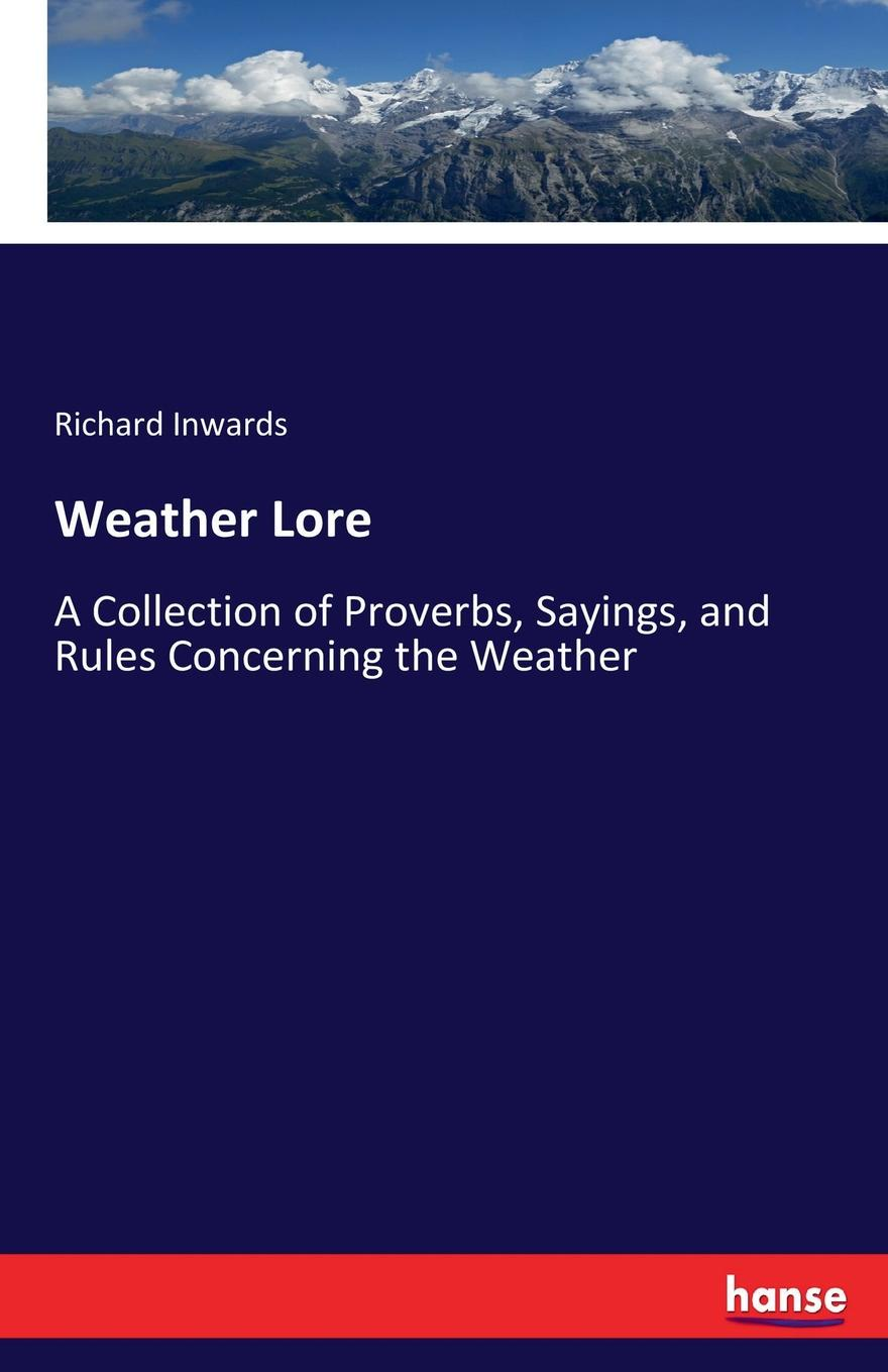 Richard Inwards Weather Lore discover science weather