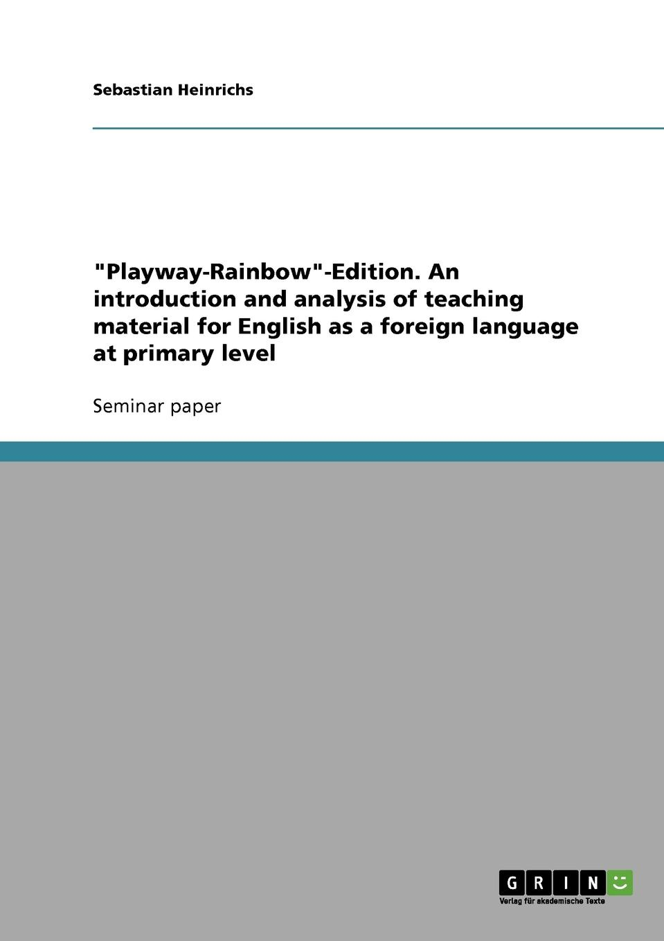 Sebastian Heinrichs Playway-Rainbow-Edition. An introduction and analysis of teaching material for English as a foreign language at primary level