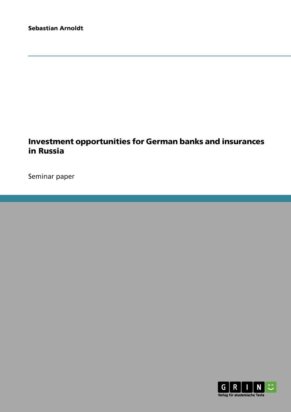 Sebastian Arnoldt Investment opportunities for German banks and insurances in Russia joshua rosenbaum investment banking workbook