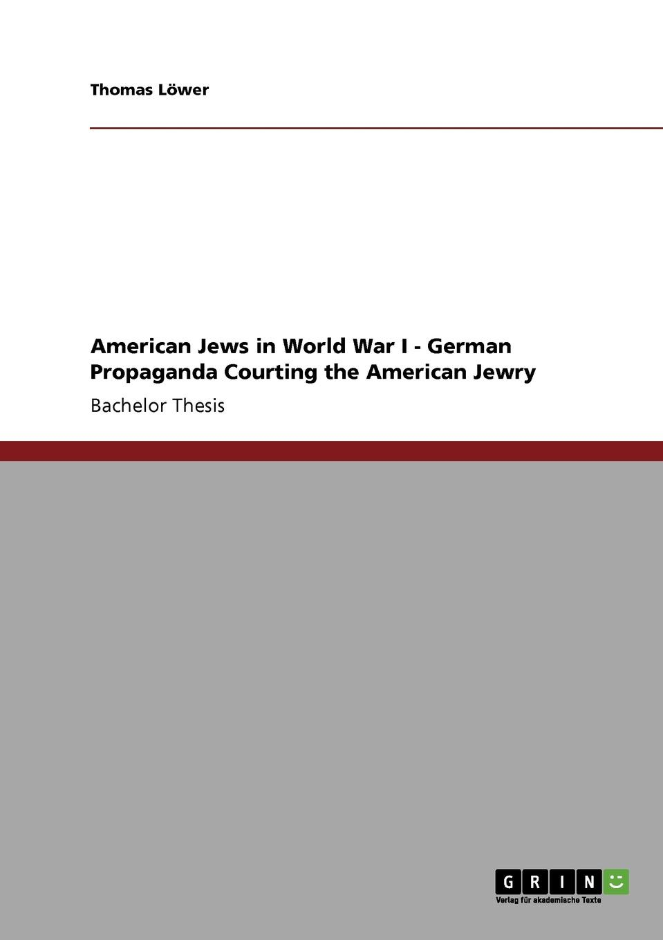 Thomas Löwer American Jews in World War I - German Propaganda Courting the American Jewry early german aces of world war i