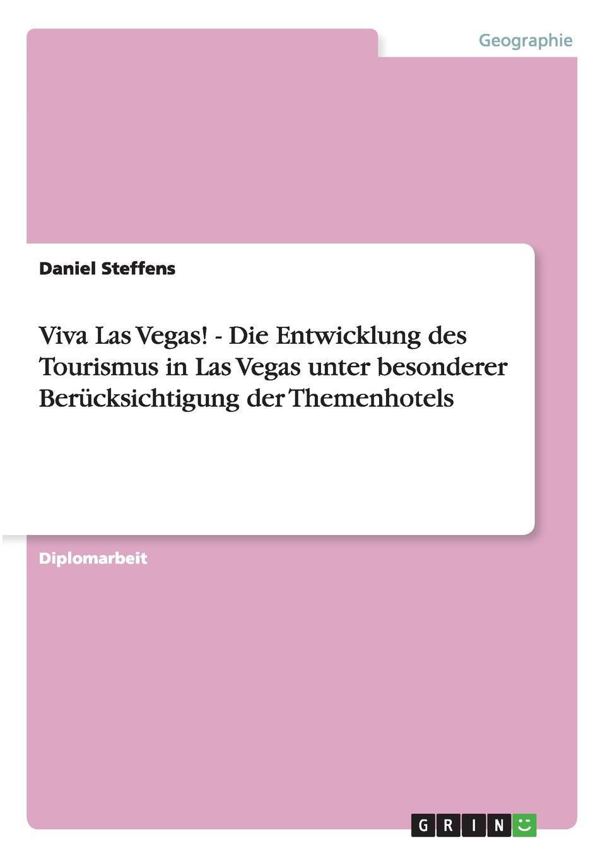 Daniel Steffens Viva Las Vegas. Die Entwicklung Des Tourismus in Las Vegas. Themenhotels цена