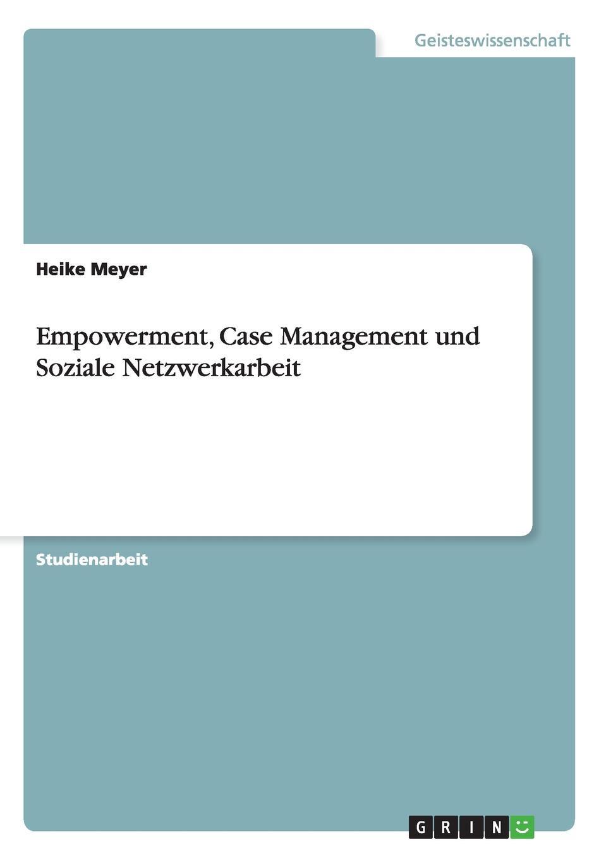 Heike Meyer Empowerment, Case Management und Soziale Netzwerkarbeit недорого