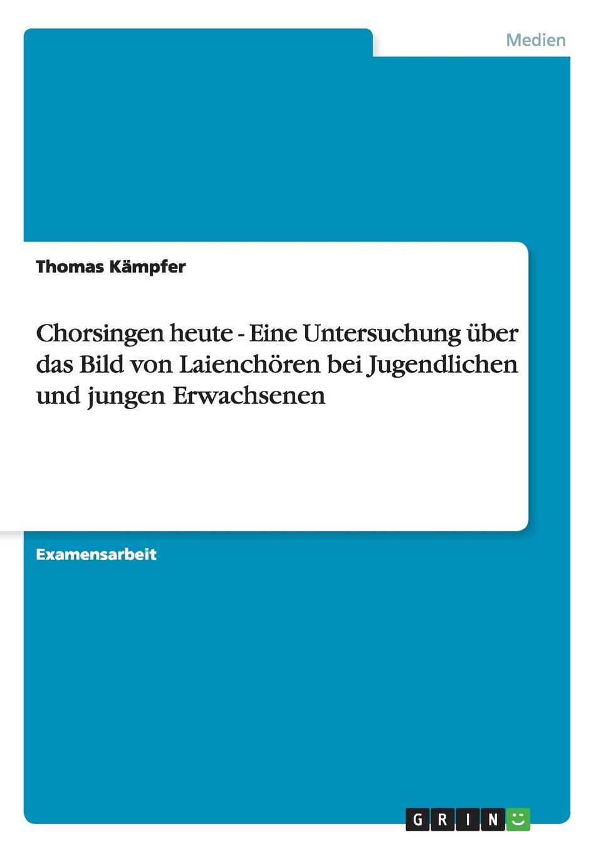 Фото - Thomas Kämpfer Chorsingen heute - Eine Untersuchung uber das Bild von Laienchoren bei Jugendlichen und jungen Erwachsenen грунтовка soppka osb primer для osb осп 5 кг