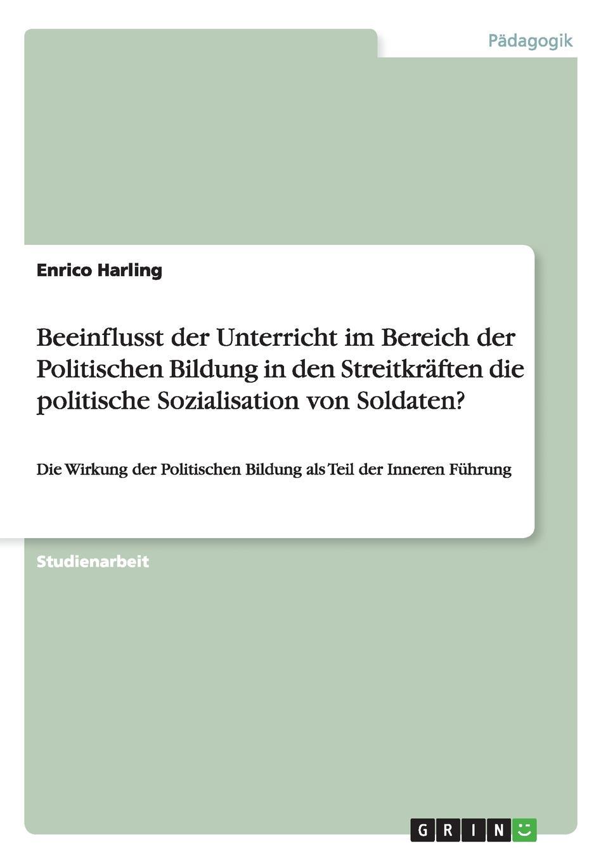 Enrico Harling Beeinflusst der Unterricht im Bereich der Politischen Bildung in den Streitkraften die politische Sozialisation von Soldaten. robert joseph pothier oeuvres t 8