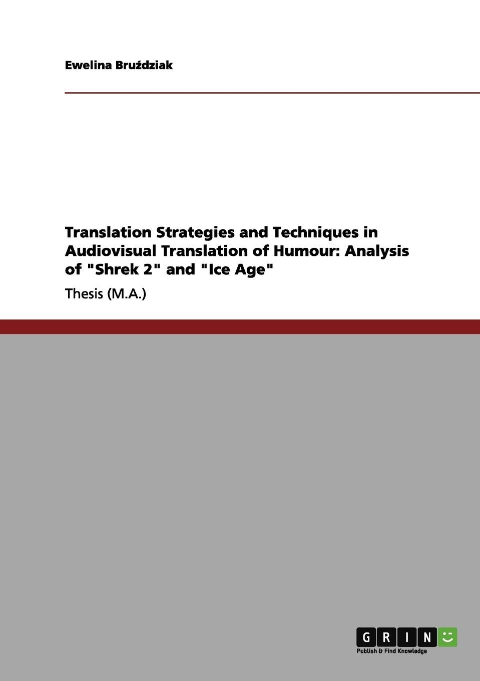 Ewelina Bruździak Translation Strategies and Techniques in Audiovisual Translation of Humour. Analysis of