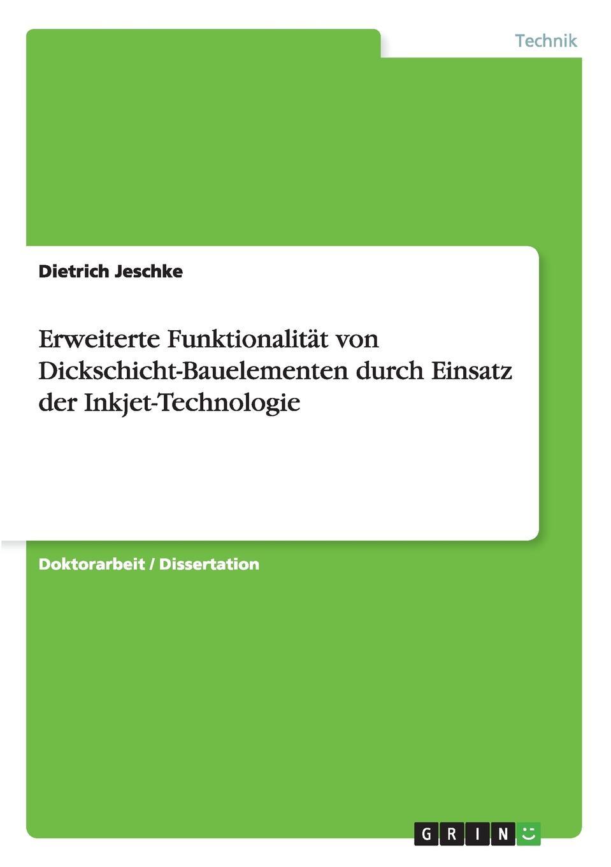 Erweiterte Funktionalitat von Dickschicht-Bauelementen durch Einsatz der Inkjet-Technologie Doktorarbeit / Dissertation aus dem Jahr 2013 im Fachbereich...