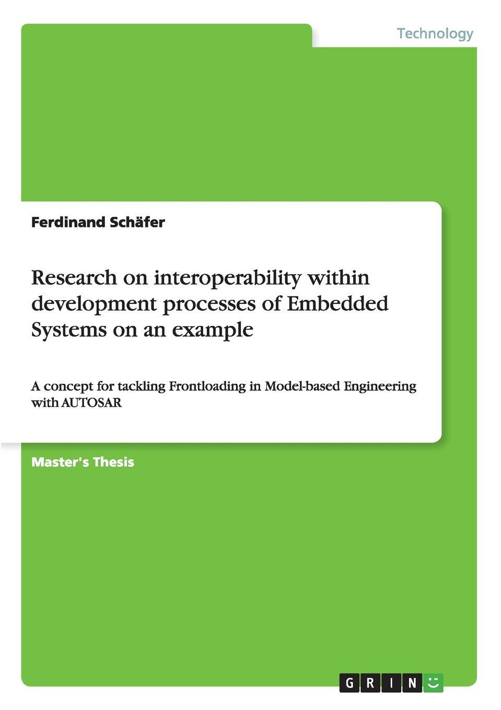 цены на Ferdinand Schäfer Research on interoperability within development processes of Embedded Systems on an example  в интернет-магазинах