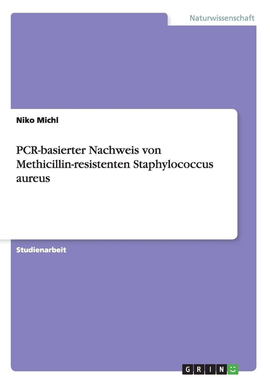 Niko Michl PCR-basierter Nachweis von Methicillin-resistenten Staphylococcus aureus nasal carriage of staphylococcus aureus