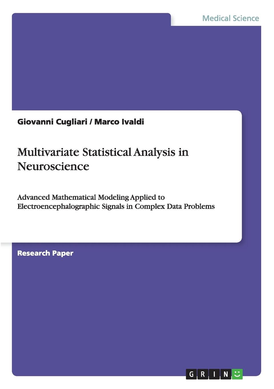 Marco Ivaldi, Giovanni Cugliari Multivariate Statistical Analysis in Neuroscience недорго, оригинальная цена