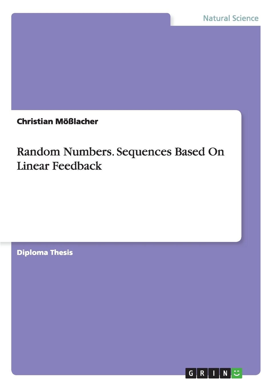 Christian Mößlacher Random Numbers. Sequences Based On Linear Feedback куба виктория километры веры random side point