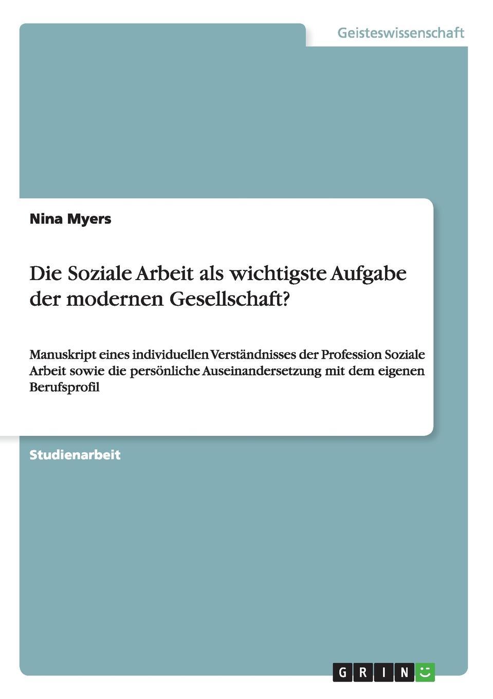 Nina Myers Die Soziale Arbeit als wichtigste Aufgabe der modernen Gesellschaft. michael schmitz elitestudent wie werde ich besser als der durchschnitt