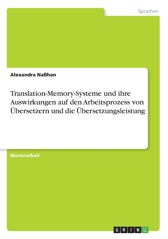 Alexandra Naßhan Translation-Memory-Systeme und ihre Auswirkungen auf den Arbeitsprozess von Ubersetzern und die Ubersetzungsleistung хранителни добавки translation