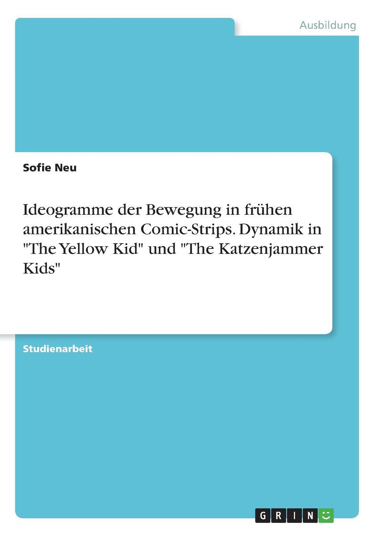 Sofie Neu Ideogramme der Bewegung in fruhen amerikanischen Comic-Strips. Dynamik in The Yellow Kid und The Katzenjammer Kids sofie neu ideogramme der bewegung in fruhen amerikanischen comic strips dynamik in the yellow kid und the katzenjammer kids