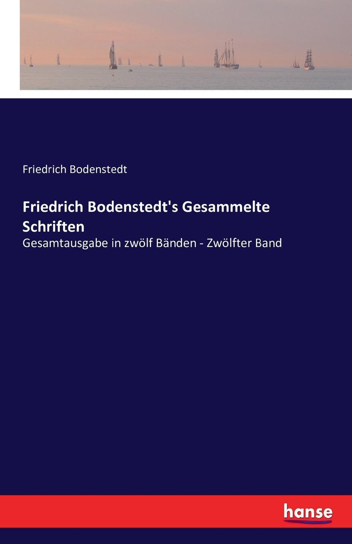 Friedrich Bodenstedt Friedrich Bodenstedt.s Gesammelte Schriften j f oberlin johann friedrich oberlin s vollstandige lebensgeschichte und gesammelte schriften