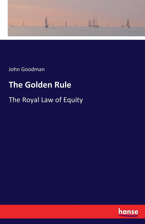 John Goodman The Golden Rule thomas fellows forget self help re examining the golden rule