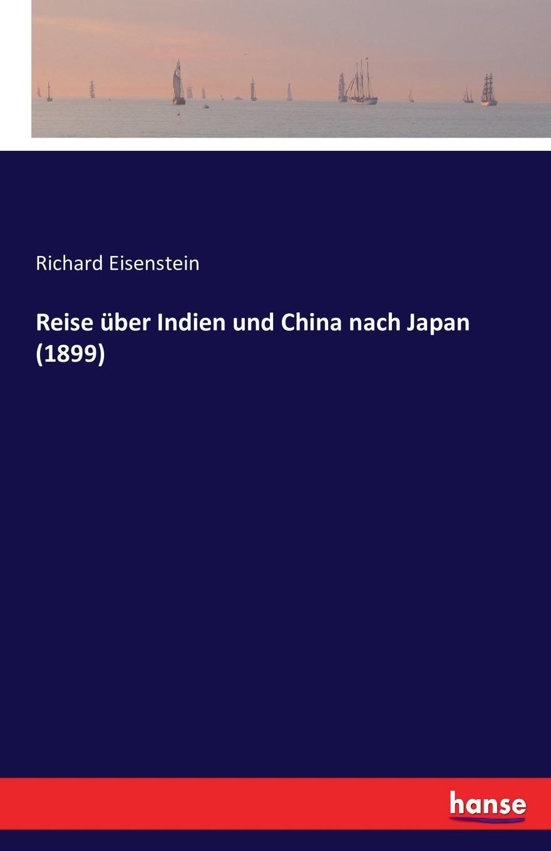 Richard Eisenstein Reise uber Indien und China nach Japan (1899)