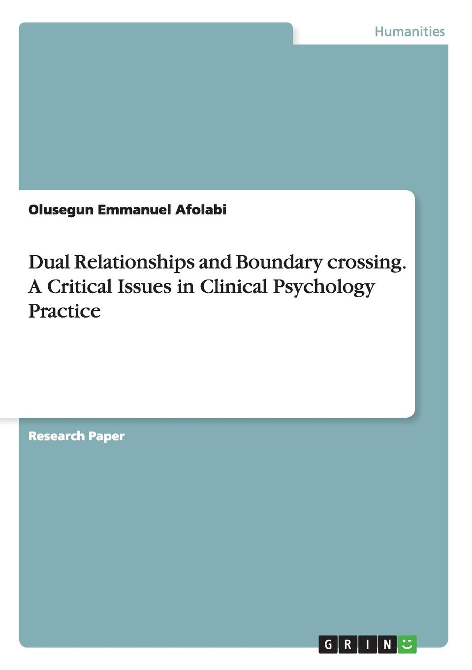 Olusegun Emmanuel Afolabi Dual Relationships and Boundary crossing. A Critical Issues in Clinical Psychology Practice martin milton therapy and beyond counselling psychology contributions to therapeutic and social issues