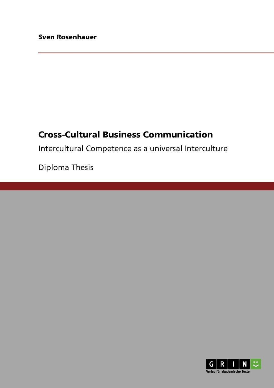 Sven Rosenhauer Cross-Cultural Business Communication culture technology communication towards an intercultural global village