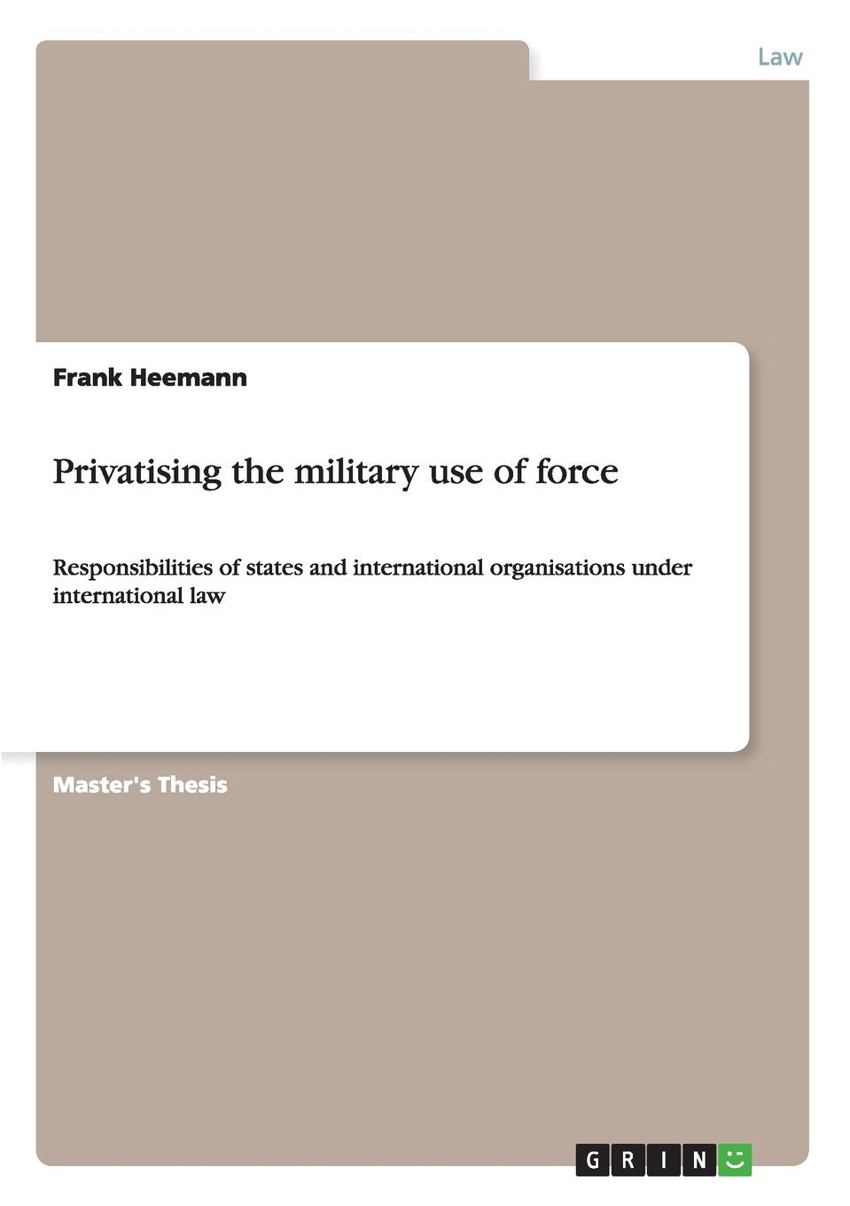 Frank Heemann Privatising the military use of force fastnet force 10 rei paper only