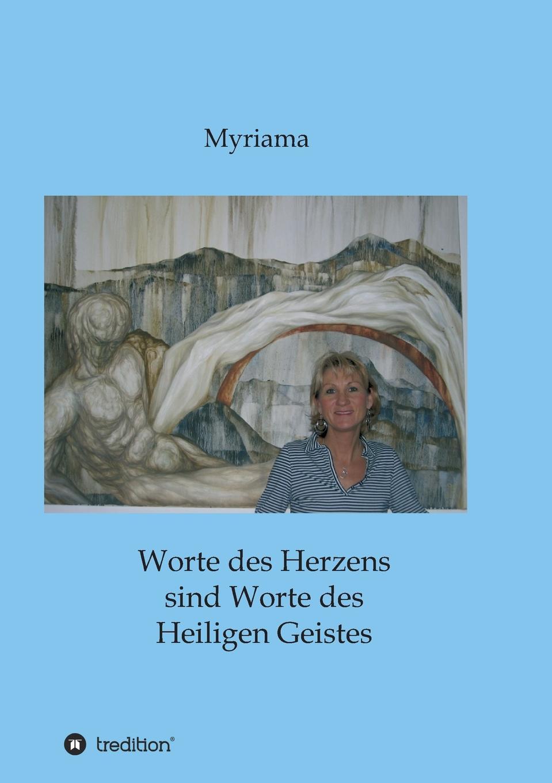 - Myriama Worte des Herzens sind Worte des Heiligen Geistes цены