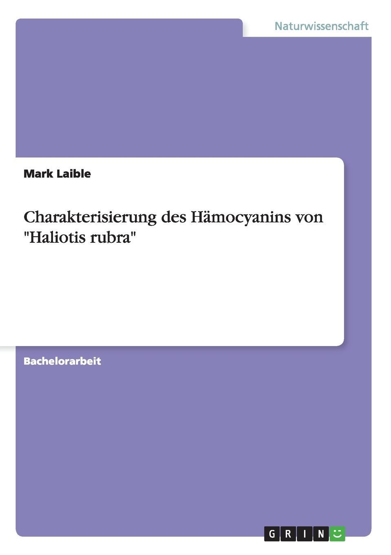 Mark Laible Charakterisierung des Hamocyanins von Haliotis rubra johannes thiele die systematische stellung der solenogastren und die phylogenie der mollusken