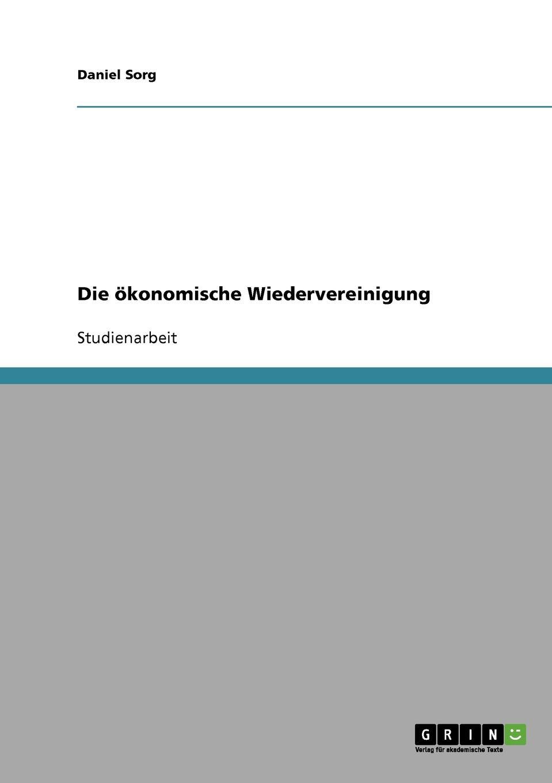 Daniel Sorg Die okonomische Wiedervereinigung julian wangler ethnomedien in der bundesrepublik deutschland am beispiel von presse und tv der turkischen bevolkerung