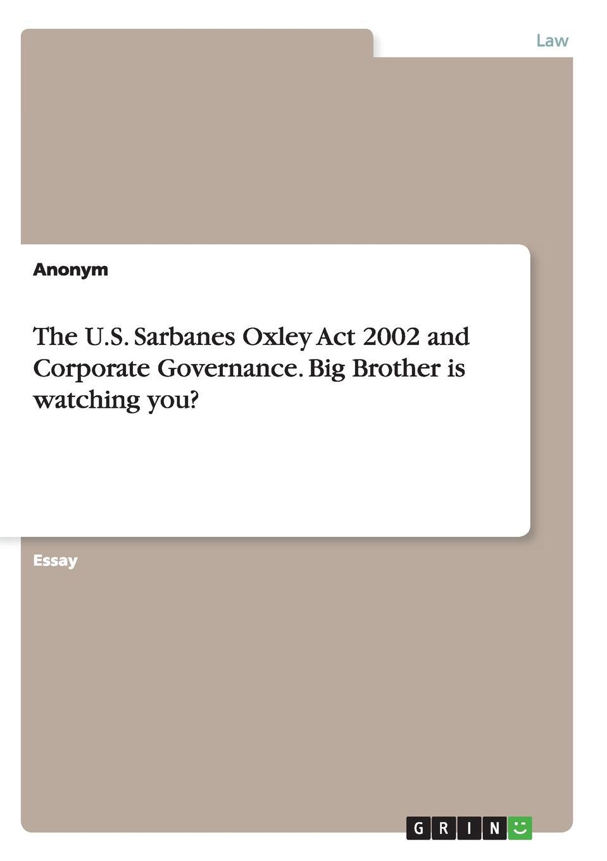 Неустановленный автор The U.S. Sarbanes Oxley Act 2002 and Corporate Governance. Big Brother is watching you. european company law