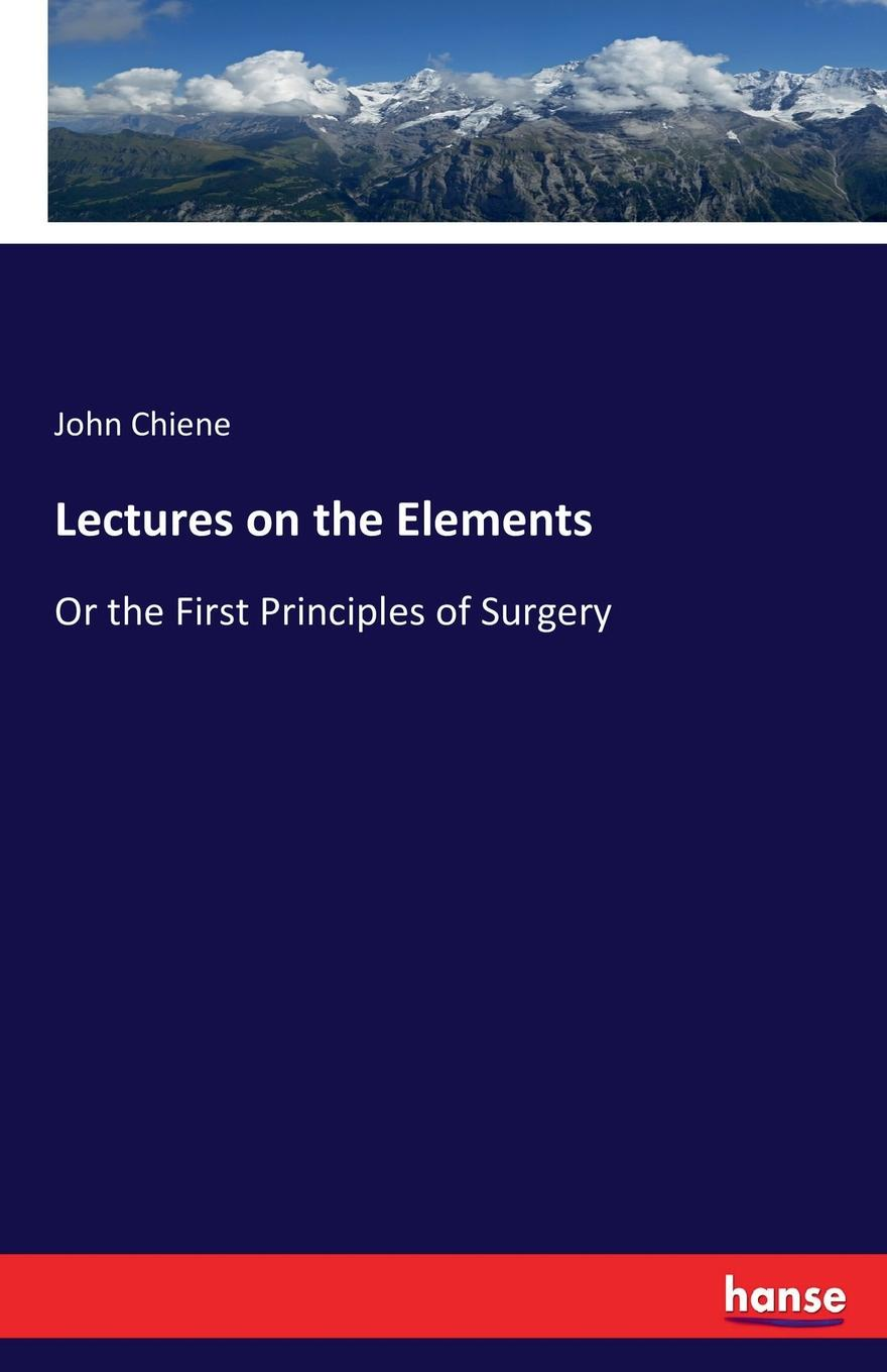 цена на John Chiene Lectures on the Elements
