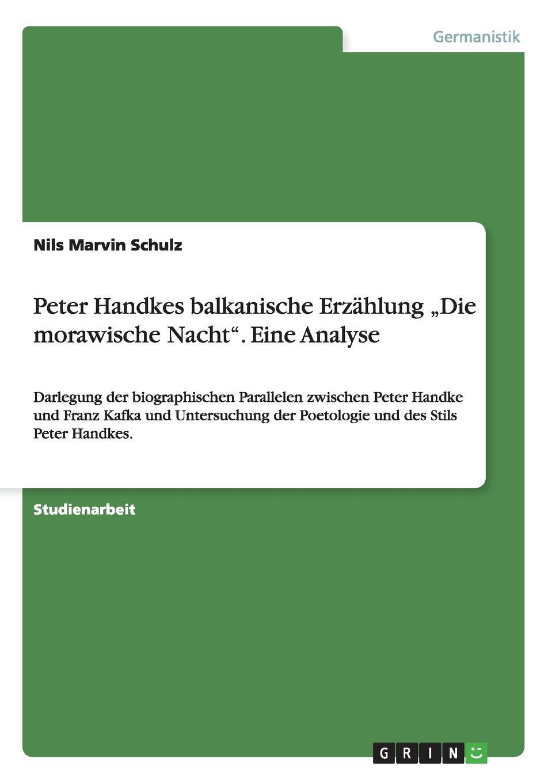 Nils Marvin Schulz Peter Handkes balkanische Erzahlung .Die morawische Nacht. Eine Analyse gesprach in der nacht
