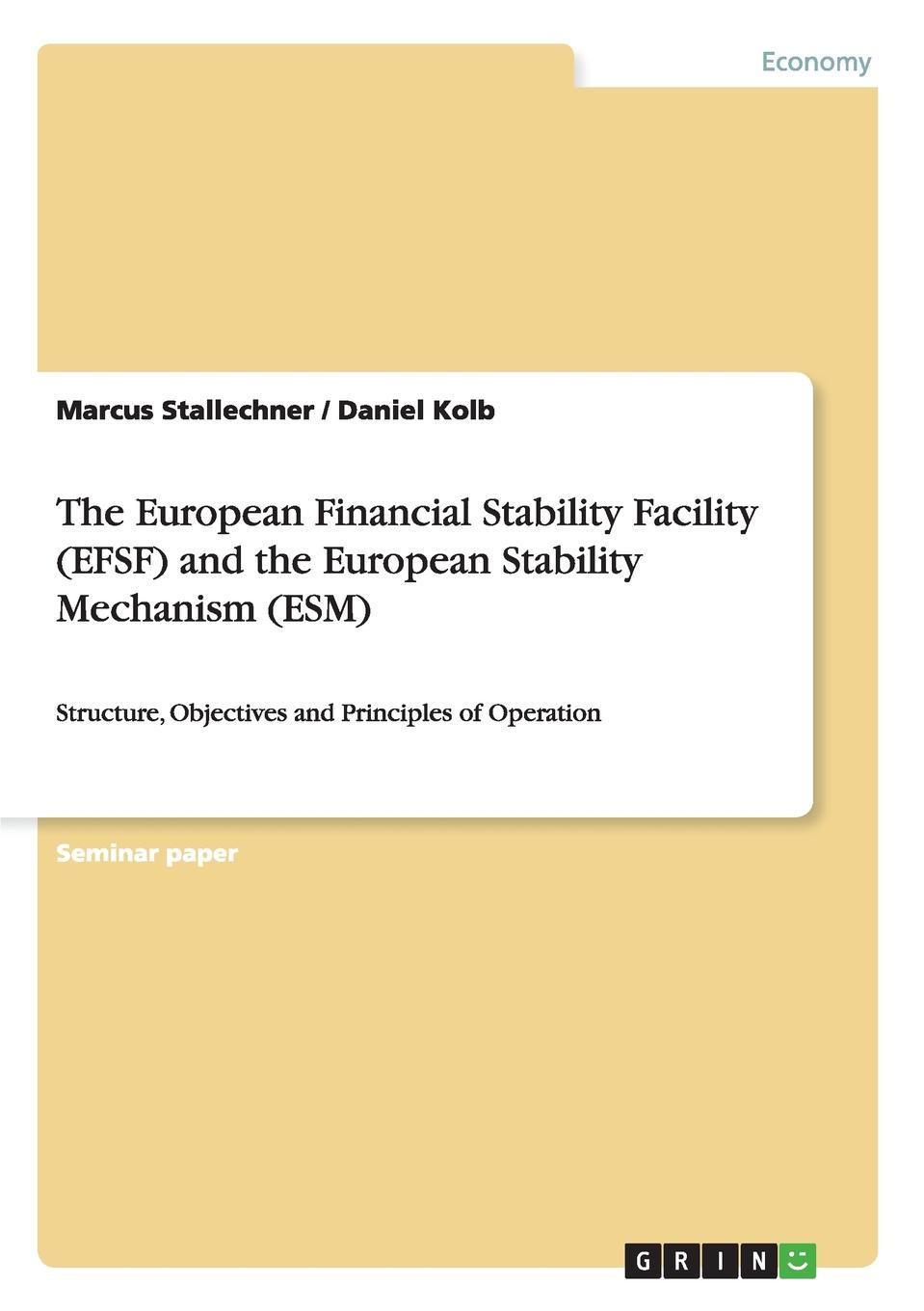 Marcus Stallechner, Daniel Kolb The European Financial Stability Facility (EFSF) and the European Stability Mechanism (ESM) thammarak moenjak central banking theory and practice in sustaining monetary and financial stability