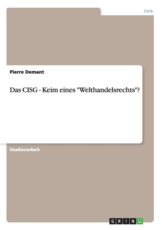 Pierre Demant Das CISG - Keim eines Welthandelsrechts. giuseppe verdi ein maskenball un ballo in maschera