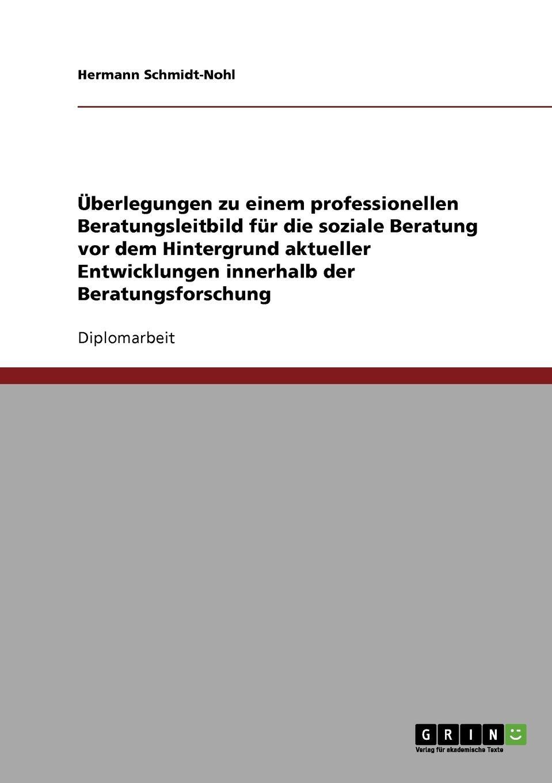 Hermann Schmidt-Nohl Uberlegungen zu einem professionellen Beratungsleitbild fur die soziale Beratung nina reale beratung im lehrerforum wirkfaktoren einer virtuellen und professionellen lerngemeinschaft