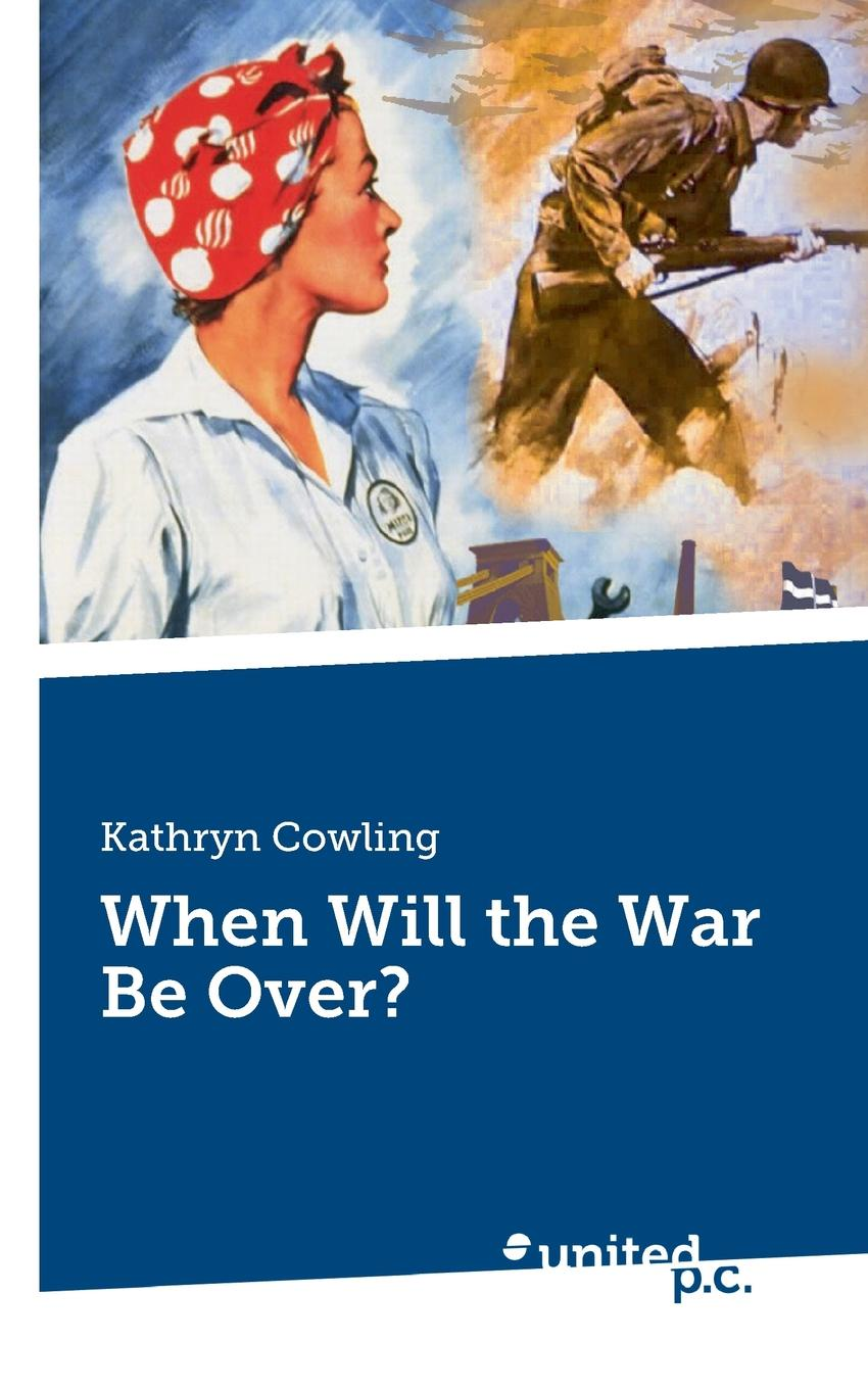 Kathryn Cowling When Will the War Be Over. kathryn stockett the help
