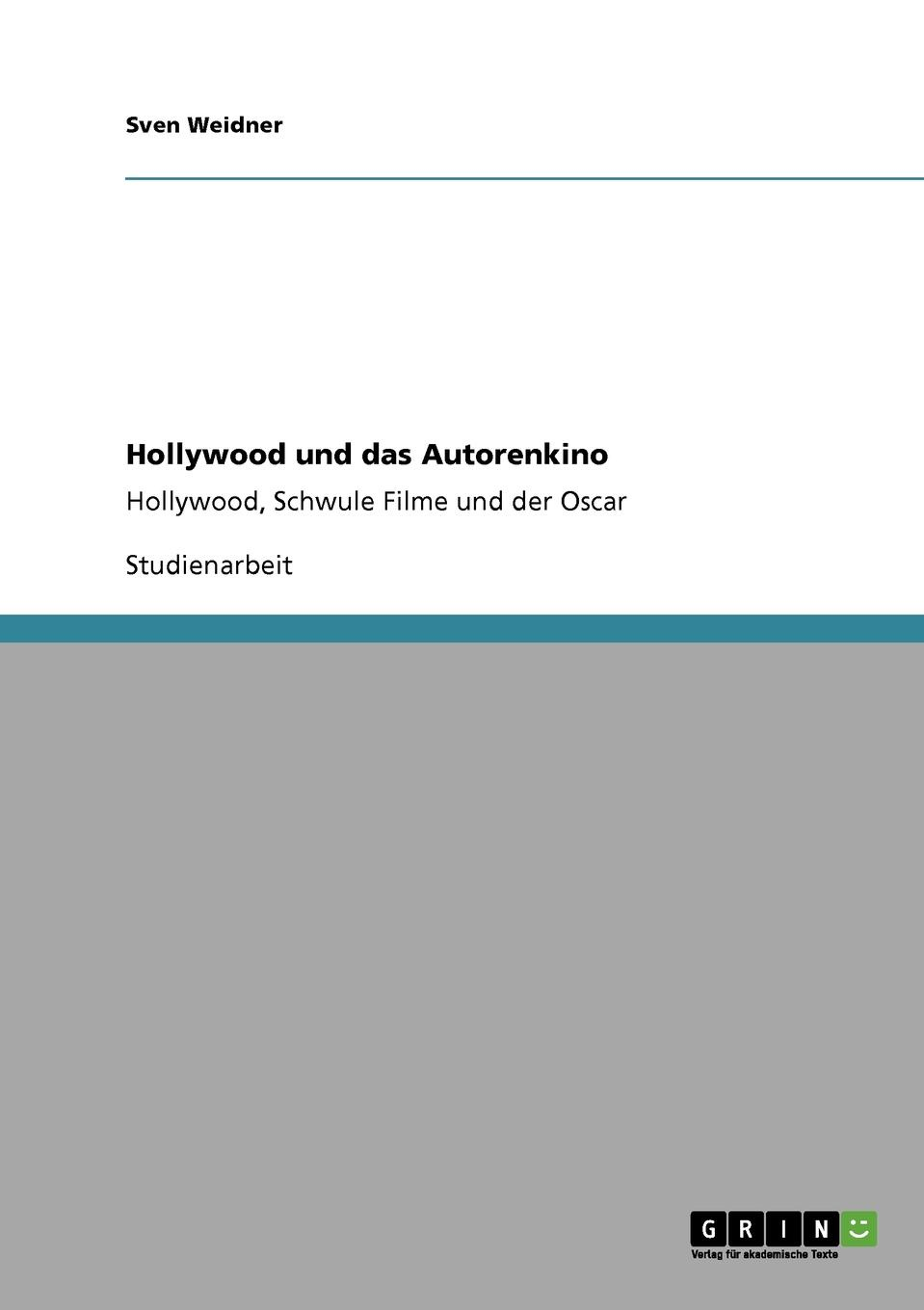 Sven Weidner Hollywood und das Autorenkino robert eberwein the hollywood war film