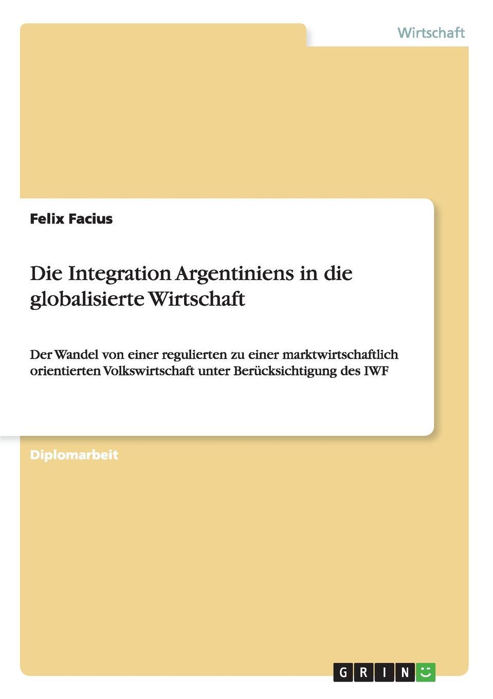 Die Integration Argentiniens in die globalisierte Wirtschaft