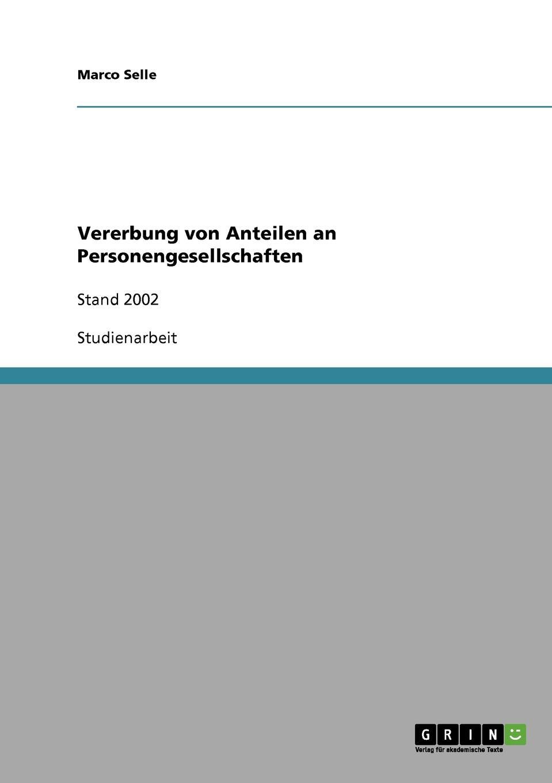 Vererbung von Anteilen an Personengesellschaften Studienarbeit aus dem Jahr 2003 im Fachbereich BWL - Rechnungswesen...