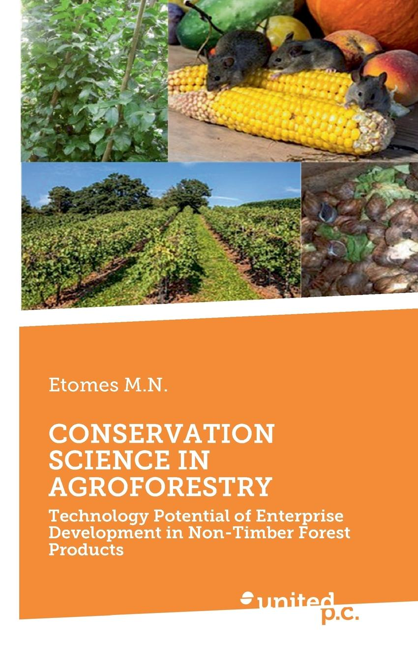 Etomes M.N. CONSERVATION SCIENCE IN AGROFORESTRY successful eu leader projects on non wood forest products