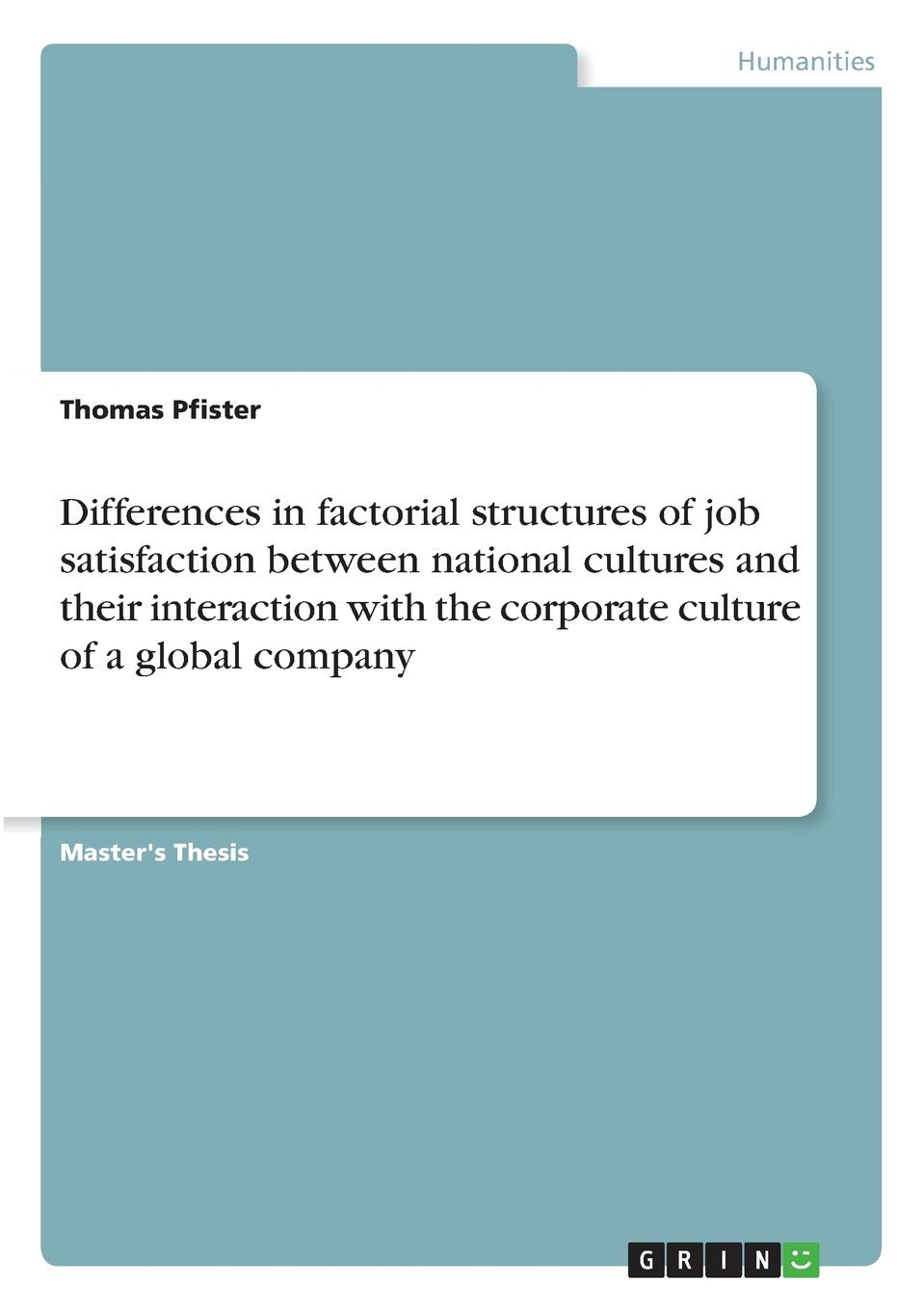 Thomas Pfister Differences in factorial structures of job satisfaction between national cultures and their interaction with the corporate culture of a global company цены
