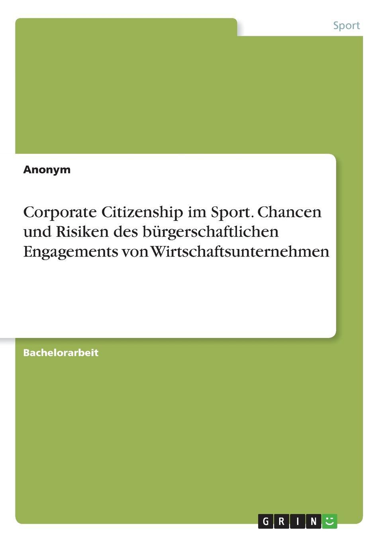 Неустановленный автор Corporate Citizenship im Sport. Chancen und Risiken des burgerschaftlichen Engagements von Wirtschaftsunternehmen недорого