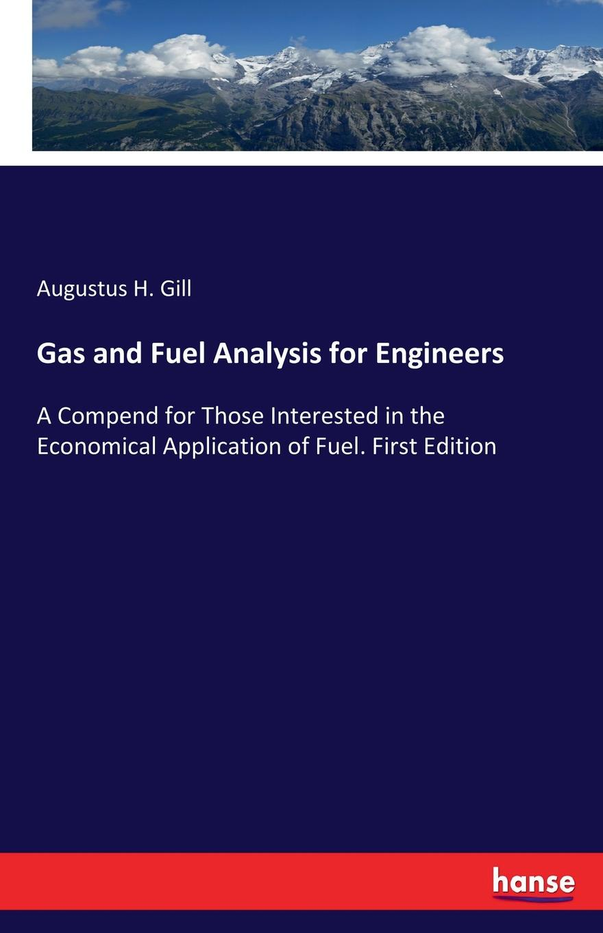 Augustus H. Gill Gas and Fuel Analysis for Engineers free shipping 195 fuel injection pump suit for changfa changchai and all the chinese brand