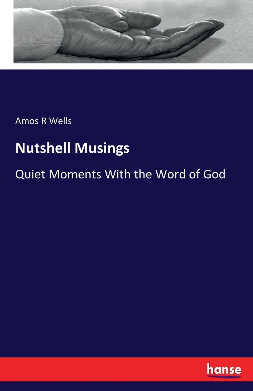 Amos R Wells Nutshell Musings mcewan i nutshell