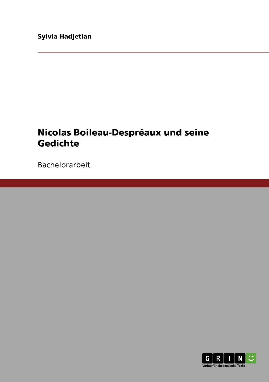 Sylvia Hadjetian Nicolas Boileau-Despreaux und seine Gedichte цены онлайн