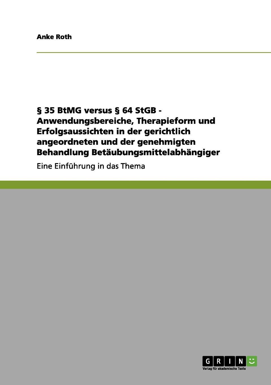 Книга . 35 BtMG versus . 64 StGB. Anke Roth