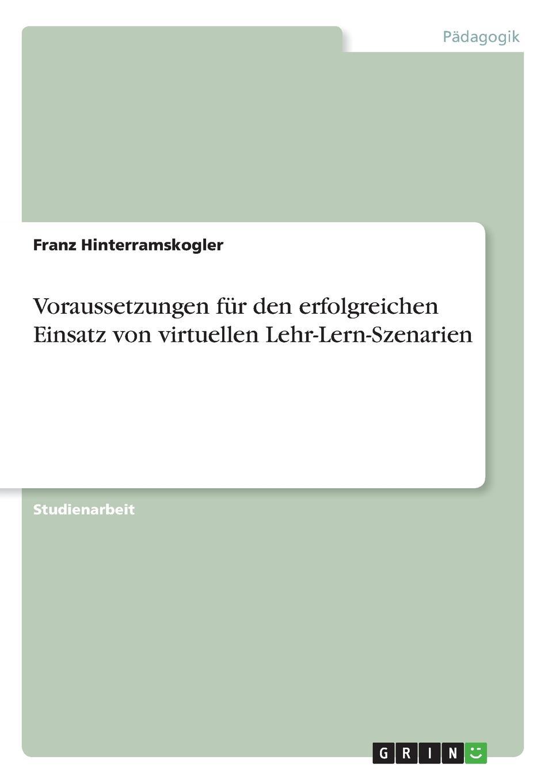Franz Hinterramskogler Voraussetzungen fur den erfolgreichen Einsatz von virtuellen Lehr-Lern-Szenarien hermann von staff der befreiungs krieg der katalonier in den jahren 1808 bis 1814 t 2