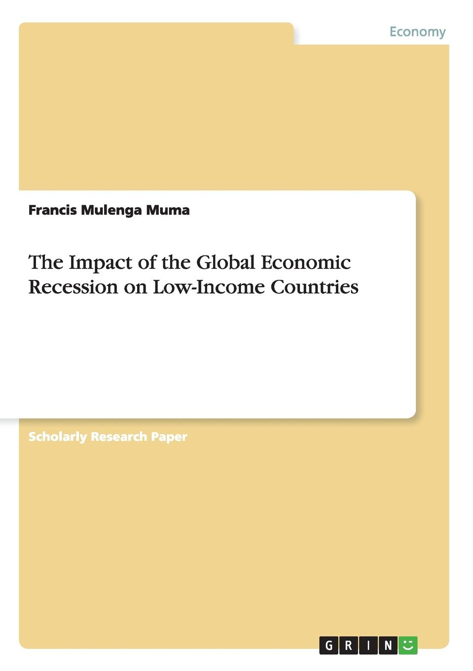 The Impact of the Global Economic Recession on Low-Income Countries Research Paper (undergraduate) from the year 2010 in the subject...