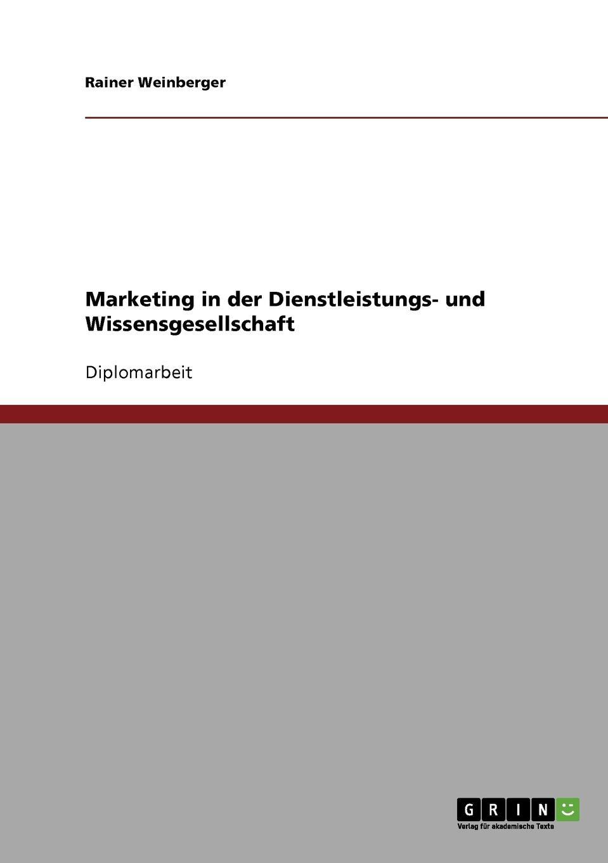 Rainer Weinberger Marketing in der Dienstleistungs- und Wissensgesellschaft rainer weinberger marketing in der dienstleistungs und wissensgesellschaft