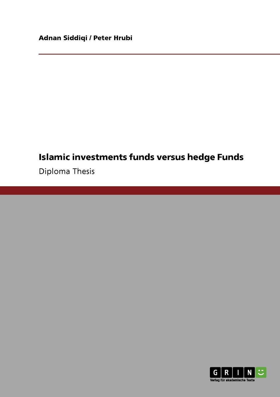 Adnan Siddiqi, Peter Hrubi Islamic investments funds versus hedge Funds adam zoia getting a job in hedge funds an inside look at how funds hire
