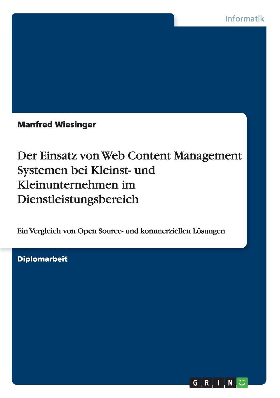 Manfred Wiesinger Der Einsatz von Web Content Management Systemen bei Kleinst- und Kleinunternehmen im Dienstleistungsbereich thorsten raudies get content get customer der einsatz von content marketing im web 2 0